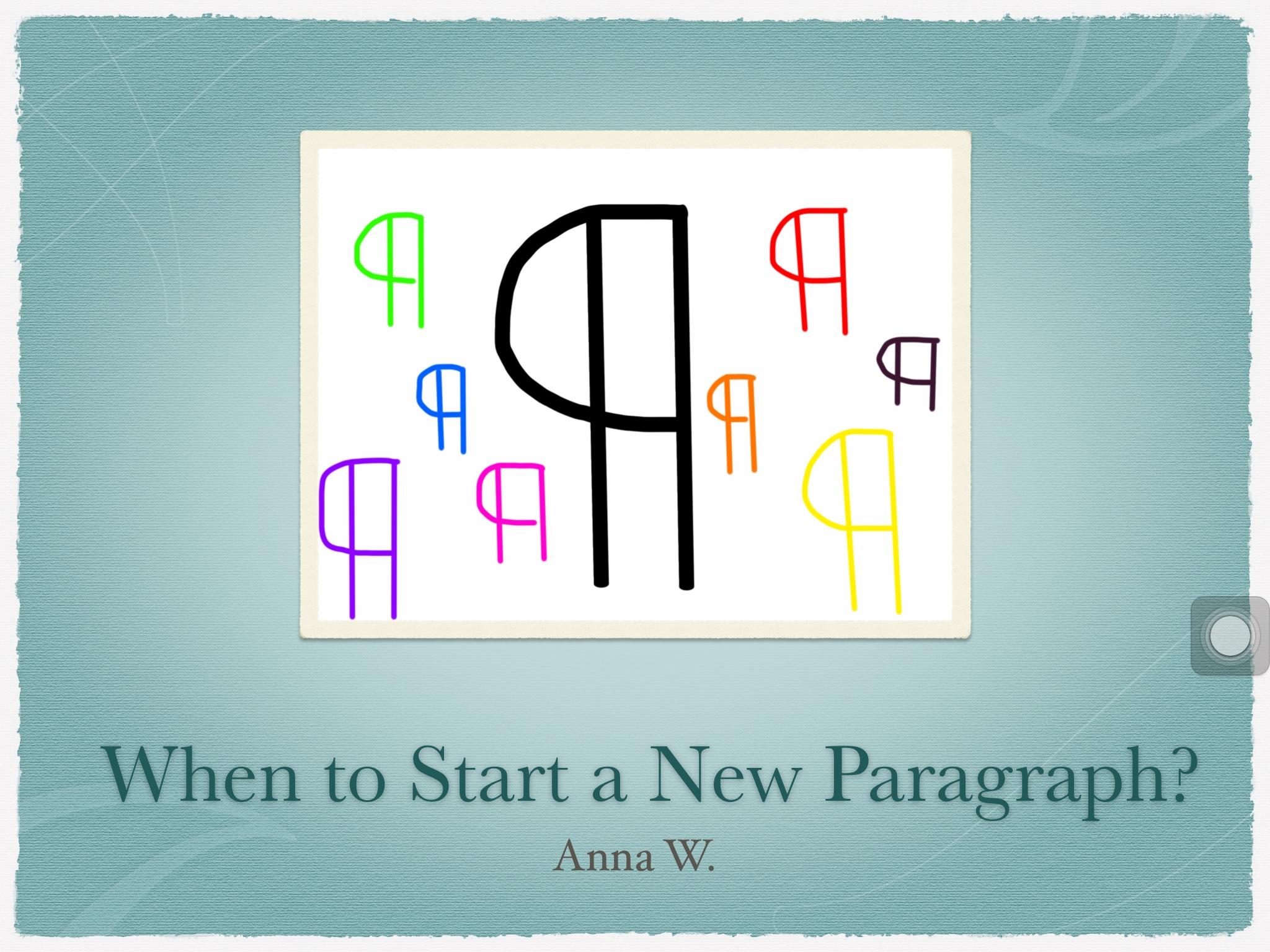 When do you start a new paragraph?